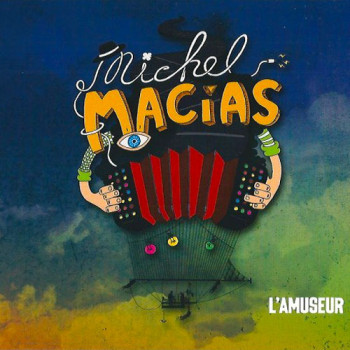 """L'amuseur"" le nouvel album de l'accordéoniste Michel Macias. Sortie officielle le 21 septembre 2018."